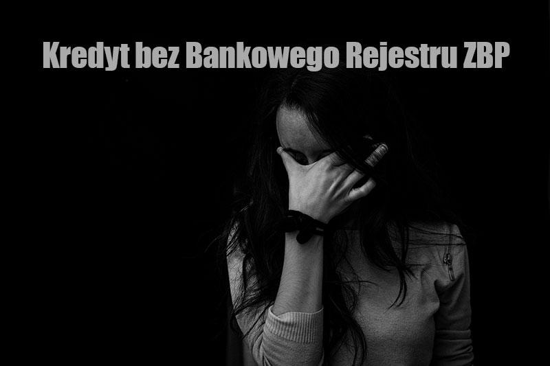 Kredyt bez Bankowego Rejestru ZBP